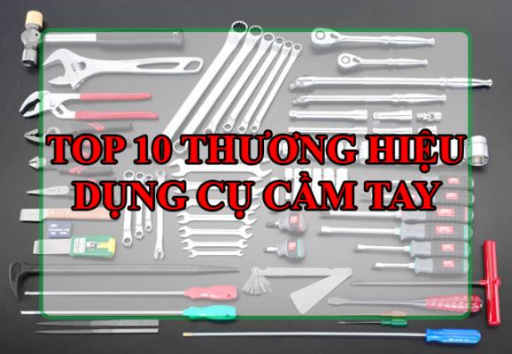 Top 10 thương hiệu dụng cụ cầm tay